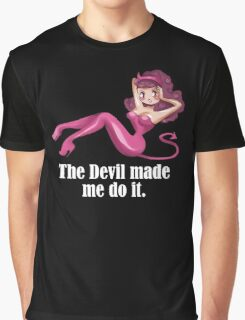 the devil made me do it Graphic T-Shirt