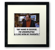 My name is George Framed Print
