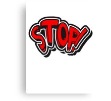 Stop comic saying Canvas Print