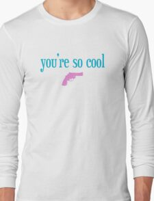 You're So Cool - Gun T-Shirt