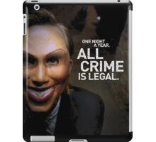 One night a year all crime are legal iPad Case/Skin