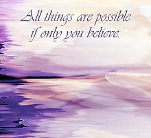 """""""All things are possible..."""" Pillow by AuntDot"""