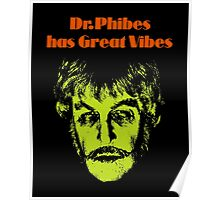Dr.Phibes has Great Vibes Poster