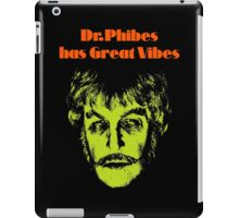 Dr.Phibes has Great Vibes iPad Case/Skin