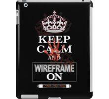 Keep Calm and Wireframe On iPad Case/Skin