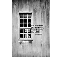 As For Me and My House Joshua 24:15 Photographic Print