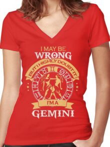 I may be Wrong but I highly doubt it - I'm A GEMINI Women's Fitted V-Neck T-Shirt
