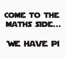 Come to the Maths side.. We have Pi by gemzi-ox