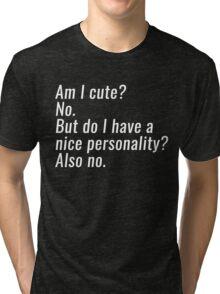 am i cute Tri-blend T-Shirt
