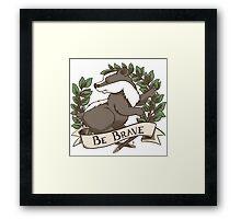 Be Brave Badger Crest Framed Print