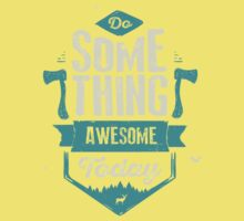 DO SOMETHING AWESOME TODAY Kids Tee
