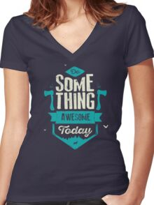 DO SOMETHING AWESOME TODAY Women's Fitted V-Neck T-Shirt