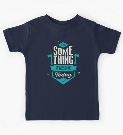 DO SOMETHING AWESOME TODAY Kids Clothes