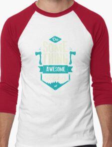 DO SOMETHING AWESOME TODAY Men's Baseball ¾ T-Shirt