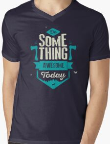 DO SOMETHING AWESOME TODAY Mens V-Neck T-Shirt