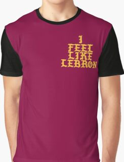 I feel like Lebron Graphic T-Shirt