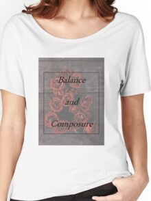 Balance and Composure Roses Women's Relaxed Fit T-Shirt
