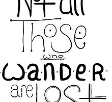 Not All Those Who Wander Are Lost by laniemccarryart