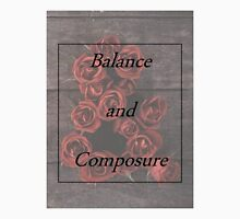 Balanace and Composure Roses Unisex T-Shirt