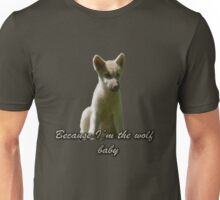 Because I'm The Wolf Baby Unisex T-Shirt