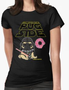 Come to the Pug Side Womens Fitted T-Shirt