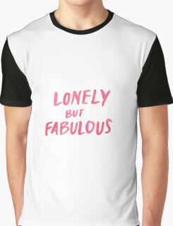 Lonely But Fabulous - Tshirts & Hoodies  Graphic T-Shirt