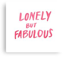 Lonely But Fabulous - Tshirts & Hoodies  Canvas Print