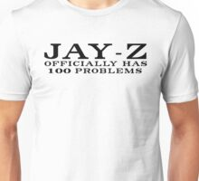 Jay-Z 100 Problems Unisex T-Shirt