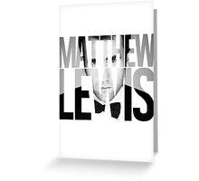 Matthew Lewis Greeting Card