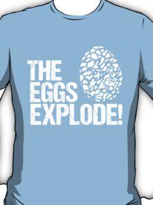 The Eggs Explode! T-Shirt