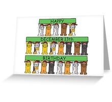 Cats celebrating birthdays on December 13th. Greeting Card