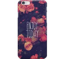 Enjoy Today With Pink Roses iPhone Case/Skin