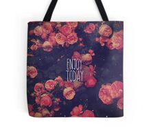 Enjoy Today With Pink Roses Tote Bag