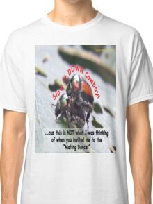 Invited to the Mating Dance Classic T-Shirt