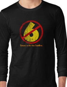 Down with the Sux0rs! Long Sleeve T-Shirt