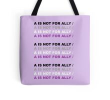 A for Asexual - Not For Ally Tote Bag