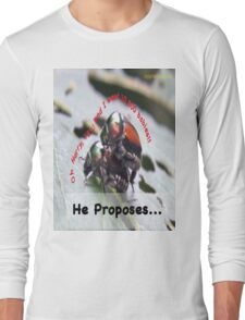 He proposes, and she wants lots of babies… Long Sleeve T-Shirt