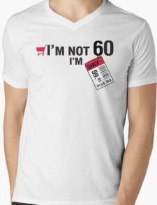 I'm not 60 I'm 59,95 with tax Mens V-Neck T-Shirt