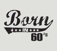 Born in 60s T-Shirt