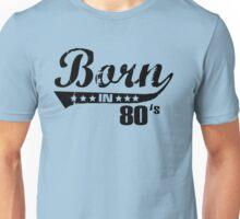 Born in 80s Unisex T-Shirt