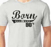Born in 90s Unisex T-Shirt