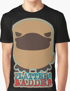 Funny animal cute bad platypus platter is badder Graphic T-Shirt