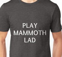 Play Mammoth Lad Unisex T-Shirt