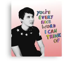 dan howell - you're every nice word i can think of - pink gradient Canvas Print