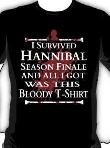 I survived Hannibal Season Finale and all I got was this bloody t-shirt T-Shirt