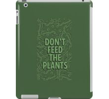 Little Shop of Horrors - Don't Feed the Plants iPad Case/Skin