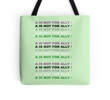 A for Agender - Not For Ally Tote Bag