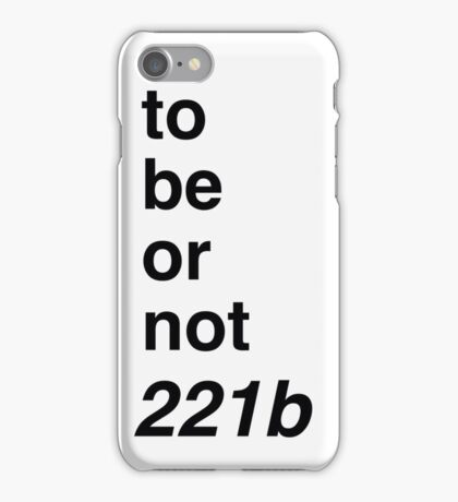 to be or not 221b iPhone Case/Skin