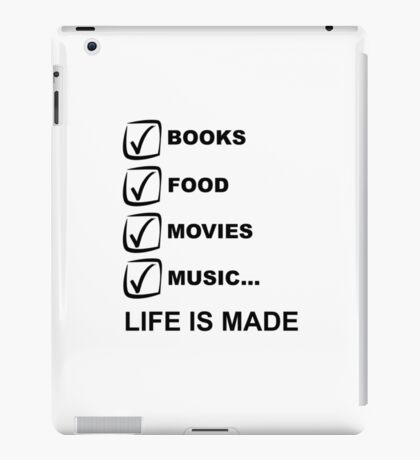 Books, Food, Movies, Music: Life is Made iPad Case/Skin