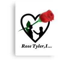 Rose Tyler,I... Canvas Print